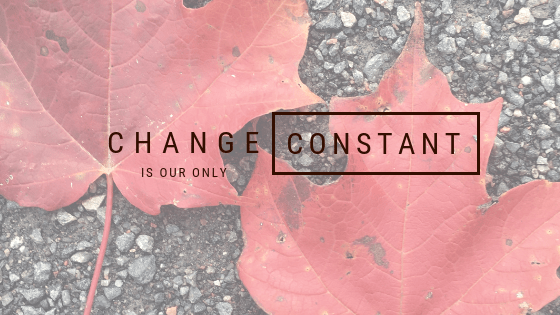Change is our Constant